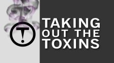 Taking out the Toxins